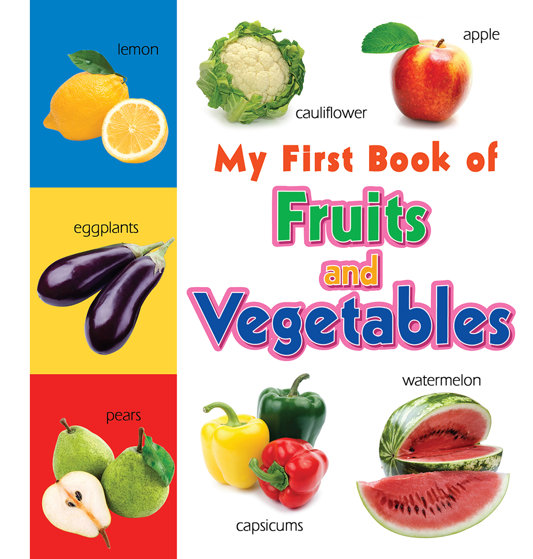 My First Book of Fruits and Vegetables