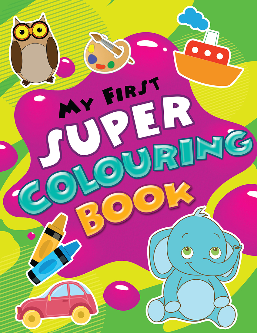 My First Super Colouring Book